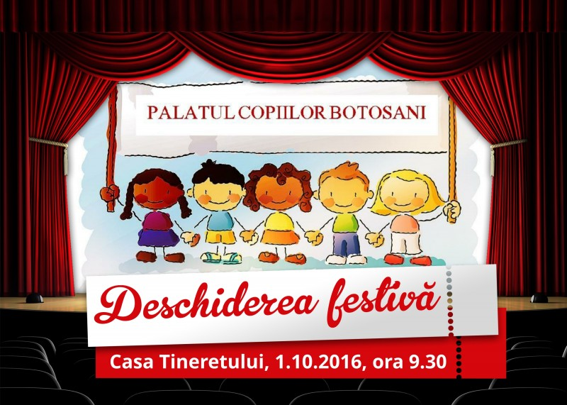 1 octombrie: Deschiderea festivă a noului an școlar la Palatul Copiilor Botoșani!