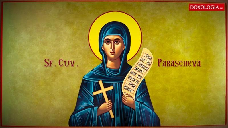 14 octombrie- Ziua în care este prăznuită Cuvioasa Parascheva