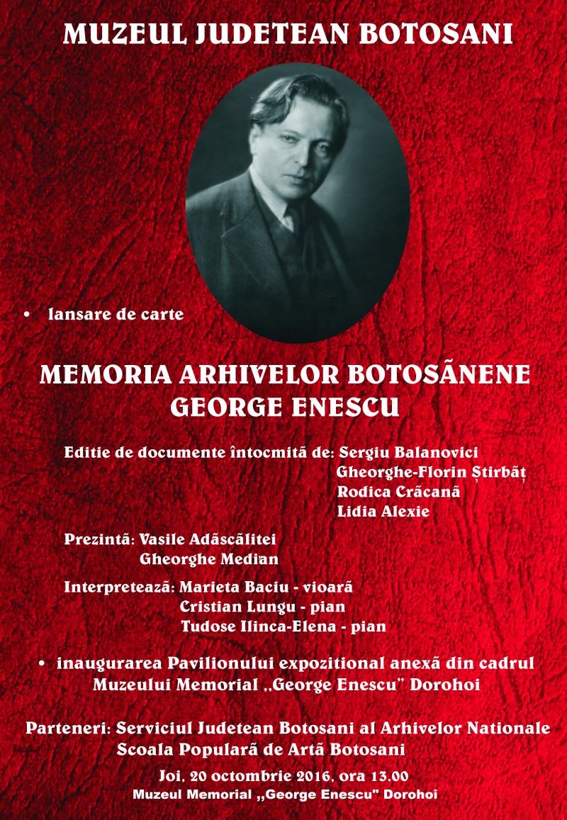 """20 octombrie: Lansarea volumului """"Memoria arhivelor botoşănene - George Enescu"""""""