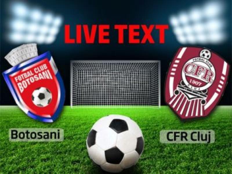 ASTĂZI: FC Botoșani - CFR Cluj, cu Radu Petrescu la centru!