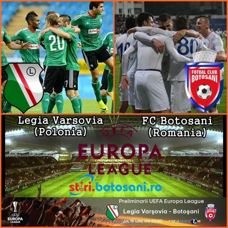 ASTAZI: Legia Varsovia (Polonia) - FC Botosani, in turul doi al Europa League