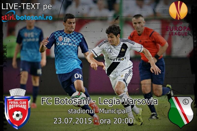 ASTAZI: MECI ISTORIC pe Municipal! FC Botosani - Legia Varsovia, ora 20:00!