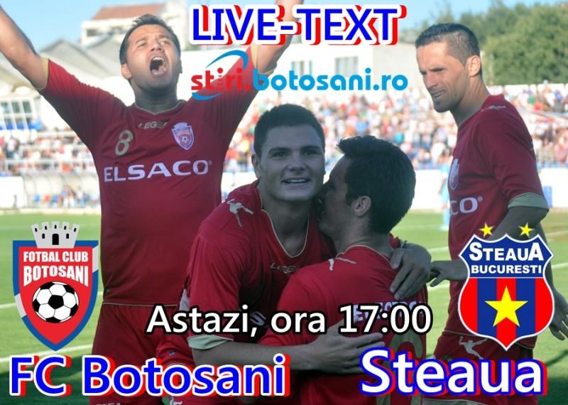 ASTAZI, ora 17:00 : FC Botosani - Steaua e LIVE pe Stiri.Botosani