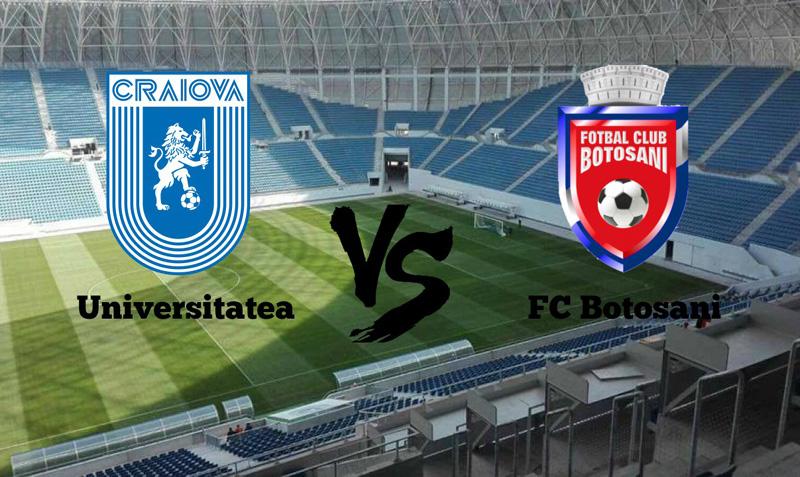 Astăzi: Universitatea Craiova - FC Botoşani, ora 19.00