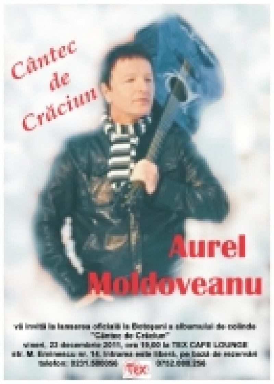 Aurel Moldoveanu vă colindă-n astă seară! - Eveniment transmis în direct pe Live Botoşani!