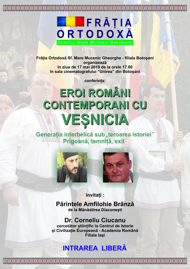 """Botoșani, 17 mai: Conferința """"Eroi români contemporani cu Veșnicia"""""""