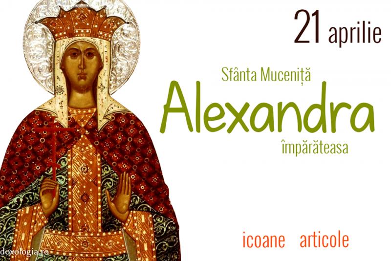 Creștinii o cinstesc astăzi pe Sf. Muceniţă Alexandra Împărăteasa