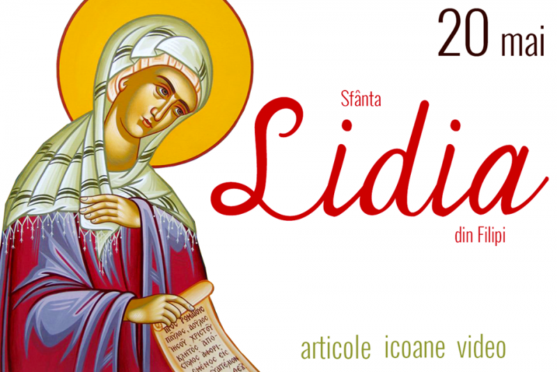 Creștinii o cinstesc astăzi pe Sfânta Lidia!