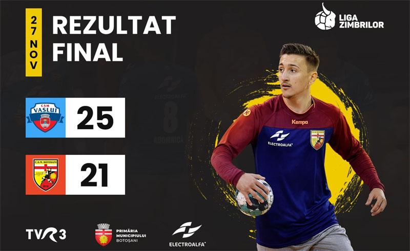 CSM Vaslui - CSM Botoșani 25-21! Înfrângere după un meci bun!