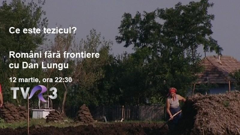 "Despre tezic in satul natal al ""babei comuniste"", cu botosaneanul Dan Lungu VIDEO"