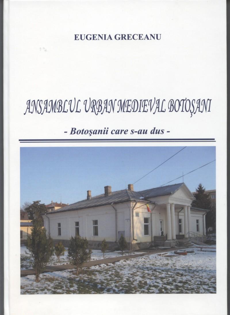DOUĂ REPUBLICĂRI MULT AŞTEPTATE: Eugenia Greceanu- Ansamblul urban medieval Piteşti şi Ansamblul urban medieval Botoşani