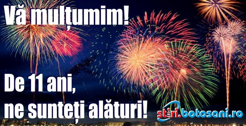 Dragi cititori, Știri.Botoșani.ro a împlinit 11 ani! Vă mulțumim!