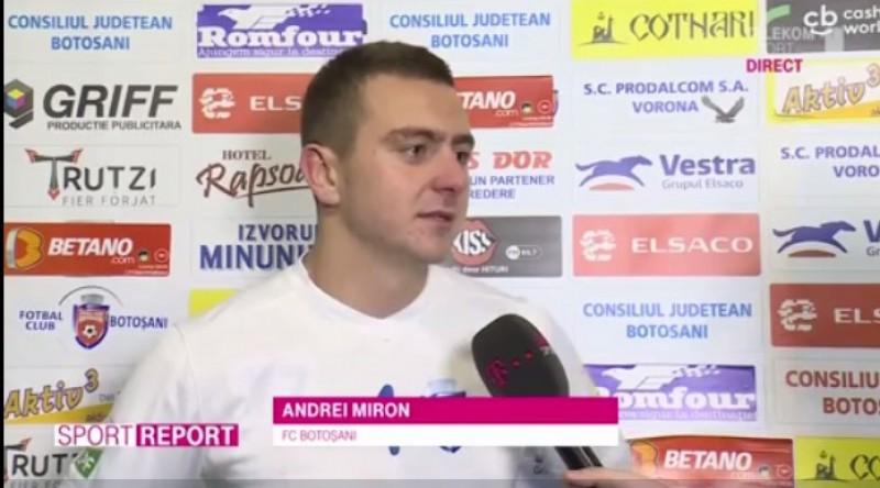 Eroul Botoşaniului cu CSU Craiova, Andrei Miron: Nu am dat un asemenea gol nici la antrenamente