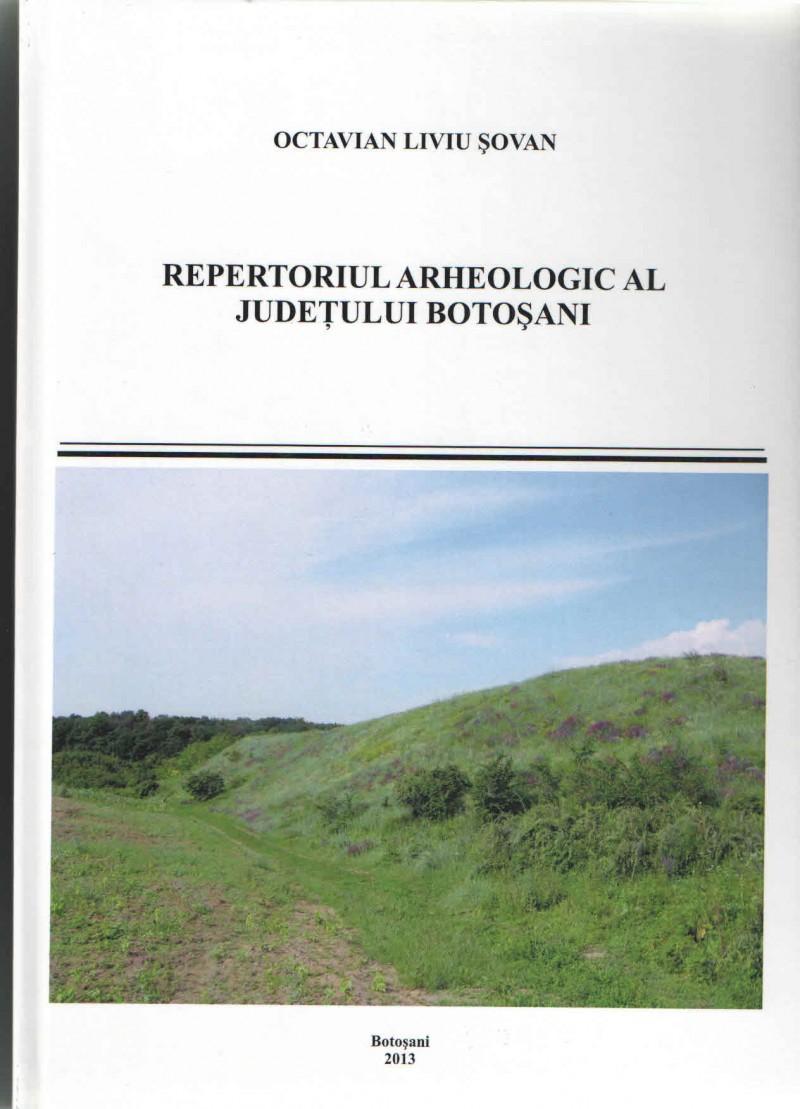 Eveniment editorial de excepție: Octavian Liviu Şovan – REPERTORIUL ARHEOLOGIC AL JUDEŢULUI BOTOŞANI