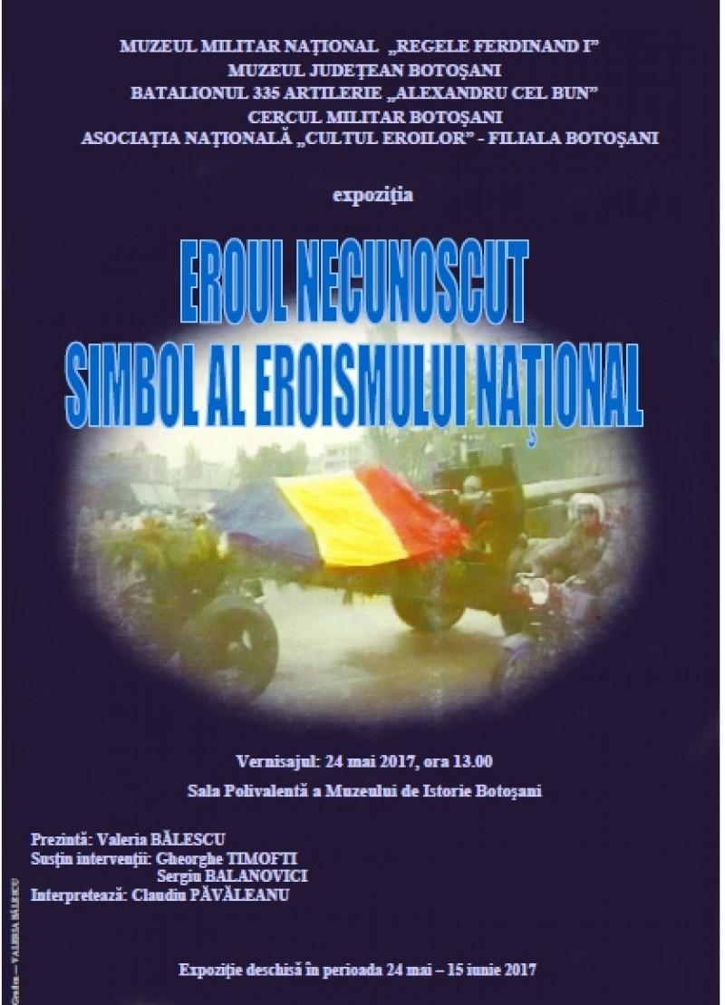 """Expoziția """"Eroul Necunoscut - simbol al eroismului naţional"""", la Muzeul Județean Botoșani!"""