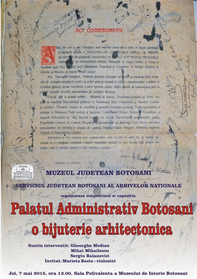 """Expozitia """"Palatul Administrativ Botoşani – o bijuterie arhitectonică"""", la Muzeul Judeţean"""