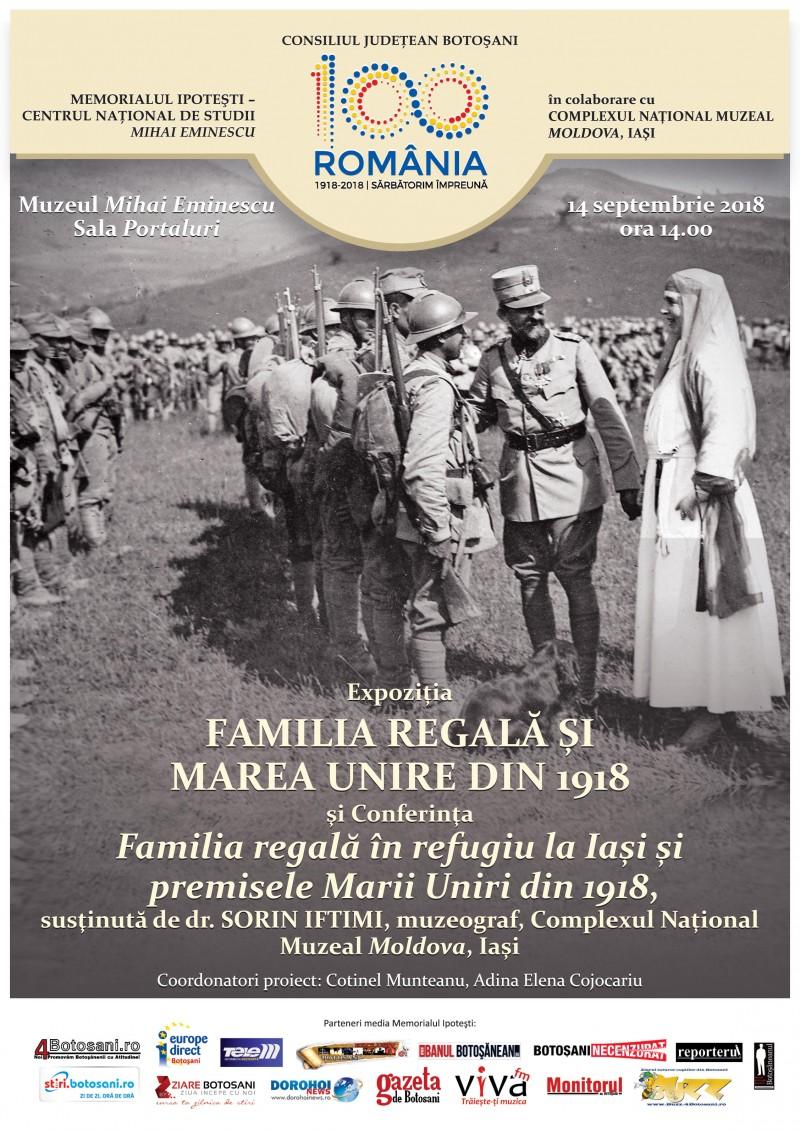 Familia Regală şi Marea Unire din 1918: Expoziție și conferință dedicate Centenarului, la Ipotești