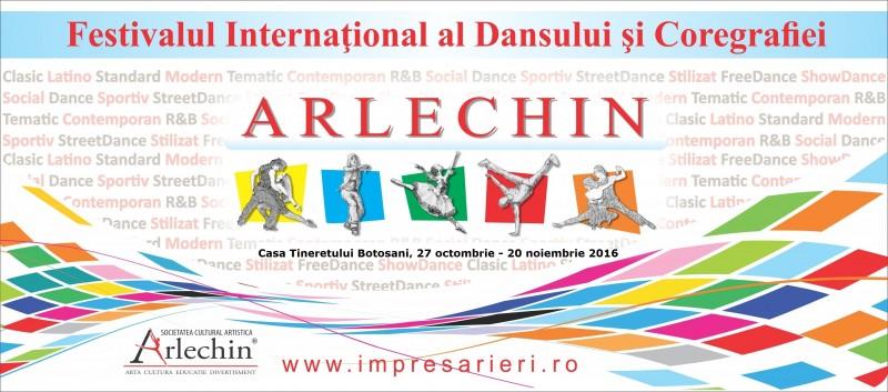 """Festivalul Internațional al Dansului și Coregrafiei """"ARLECHIN"""" ediția a VIII-a, Casa Tineretului Botoșani, 18 – 20 noiembrie 2016"""