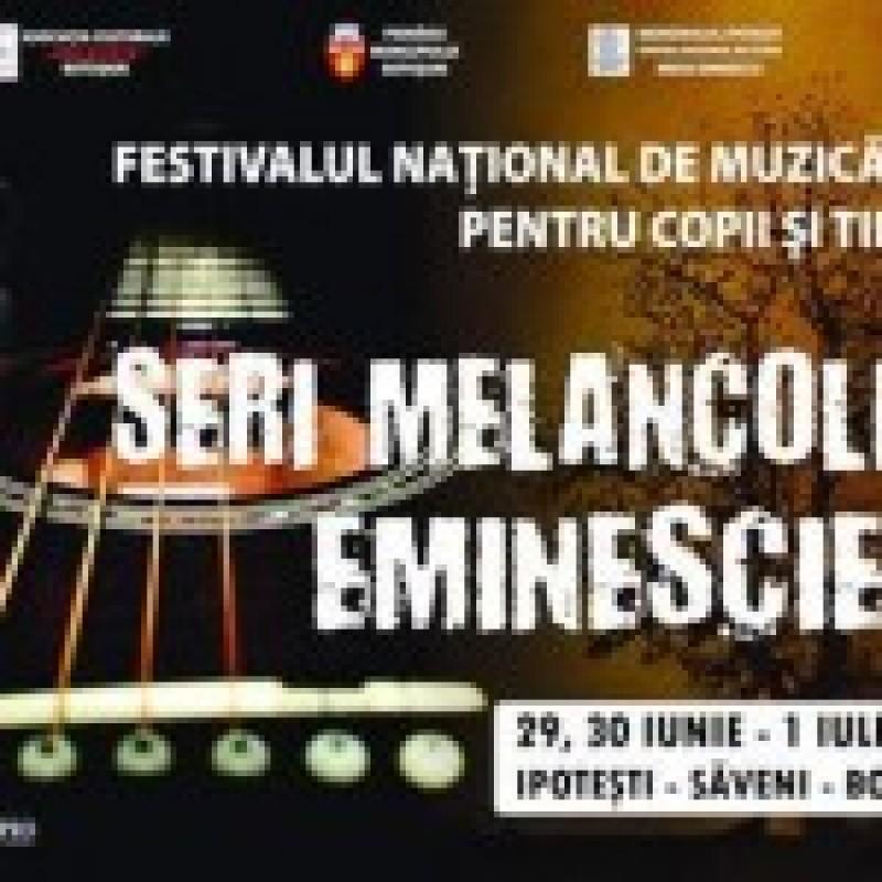 "Festivalul National de Muzica Folk ""Seri Melancolice Eminesciene"" – editia a III-a, 29, 30 iunie – 1 iulie"