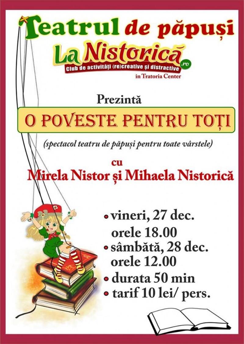 """Hai la teatru """"La Nistorică"""": """"O poveste pentru toţi""""!"""