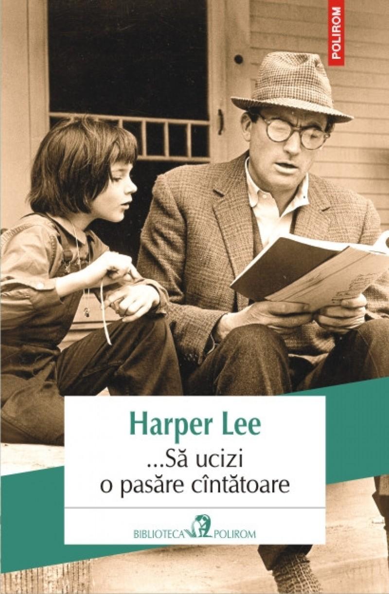 Harper Lee - Să ucizi o pasăre cântătoare