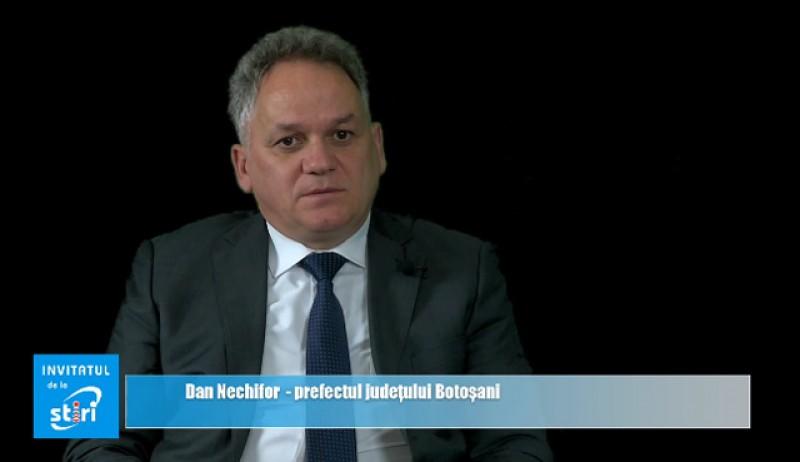Invitatul de la Știri – Dan Nechifor, prefectul județului Botoșani