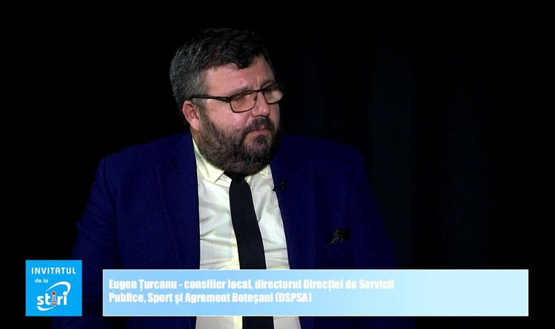 Invitatul de la Știri - Eugen Țurcanu, consilier local, directorul DSPSA Botoșani