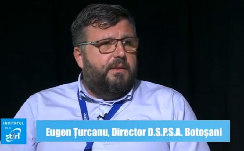 Invitatul de la Știri - Eugen Țurcanu, directorul DSPSA Botoșani