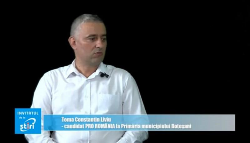 Invitatul de la Știri – Liviu Constantin Toma, candidatul Pro România la Primăria municipiului Botoșani