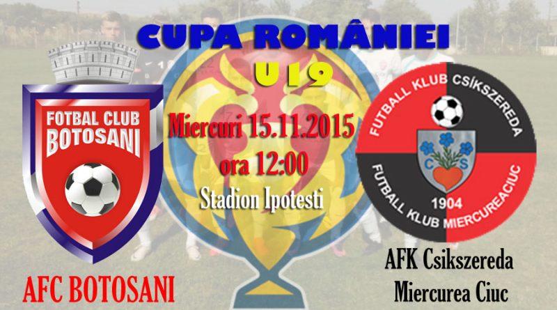 JUNIORI U19: FC Botoșani – AFK Csikszereda Miercurea Ciuc în Cupa României