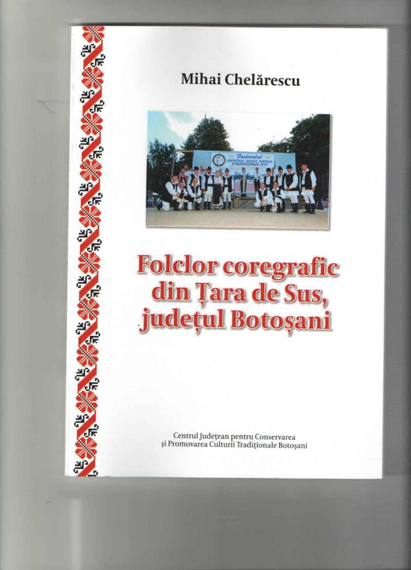 Lansare de carte - Folclor coregrafic din Ţara de Sus, judeţul Botoşani, de Mihai Chelărescu