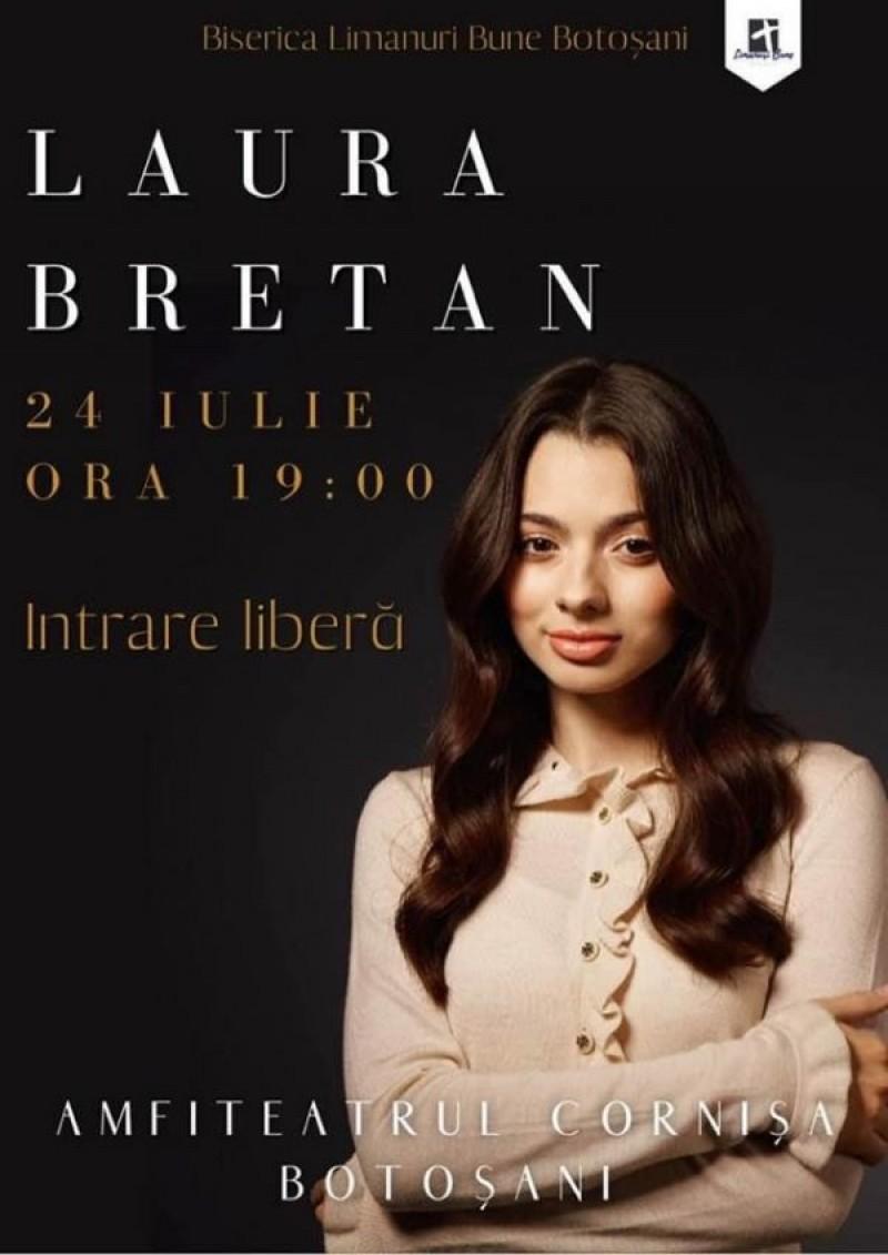 Laura Bretan, artista cu voce de înger, va concerta la Cornișa