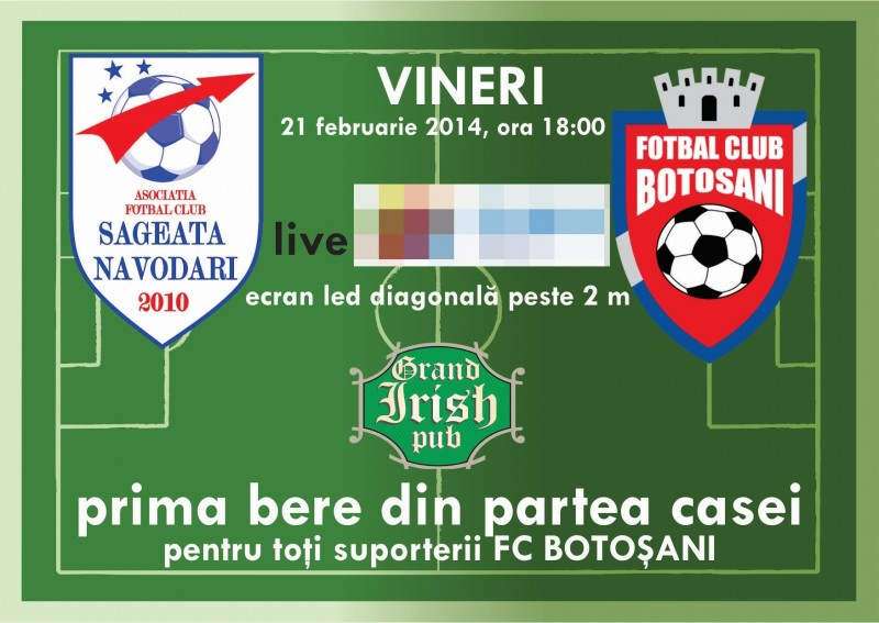 Meciul FC Botosani - Sageata Navodari se vede la Grand Irish Pub cu bere gratis si spectacol cu Varza de la Taxi Driver