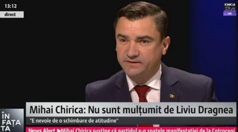 Mihai Chirica: Nu sunt multumit de felul in care Liviu Dragnea conduce partidul!