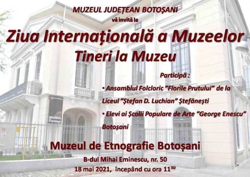 """Muzeul de Etnografie din Botoșani organizează activitatea """"Tineri la muzeu"""", dedicată celebrării Zilei Internaționale a Muzeelor"""