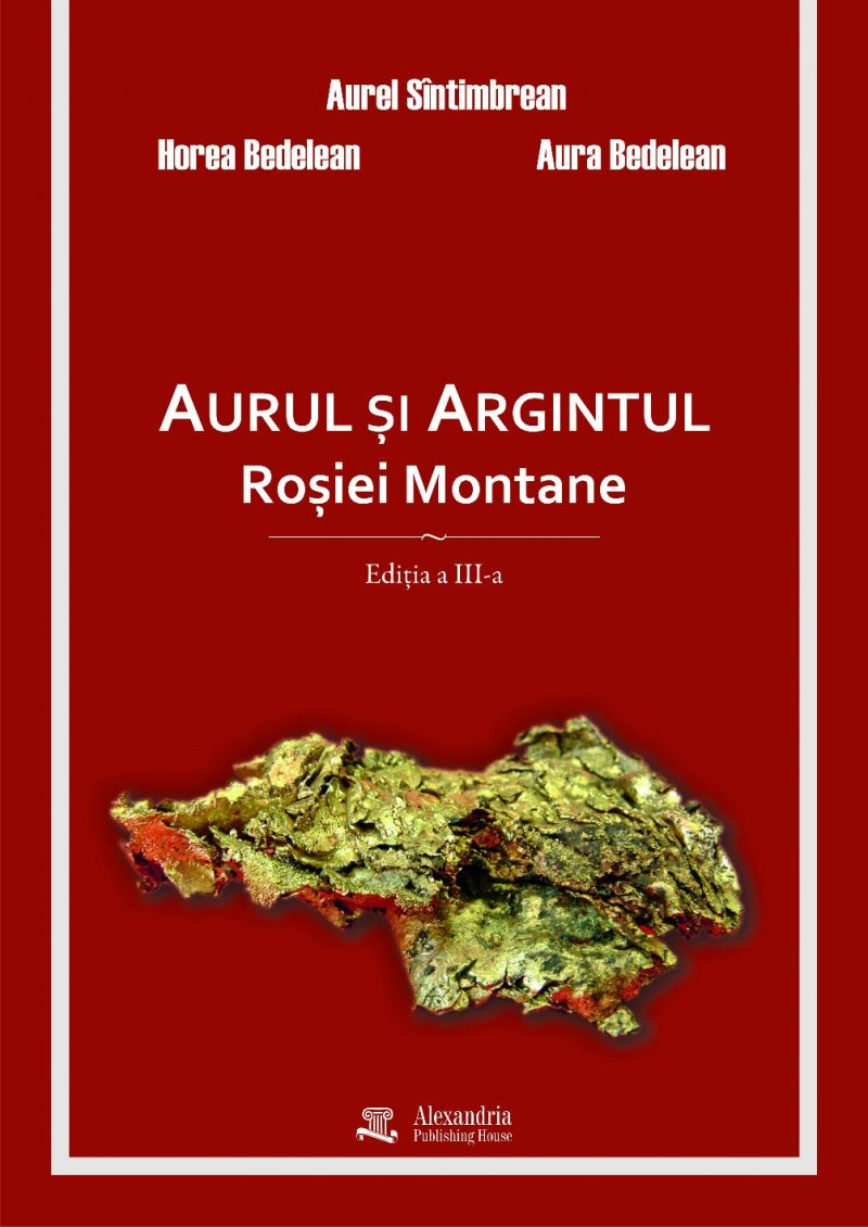 """NOUTATE editoriala la Alexandria Librarii: """"Aurul şi argintul Roşiei Montane"""", de Aurel Sîntimbrean"""