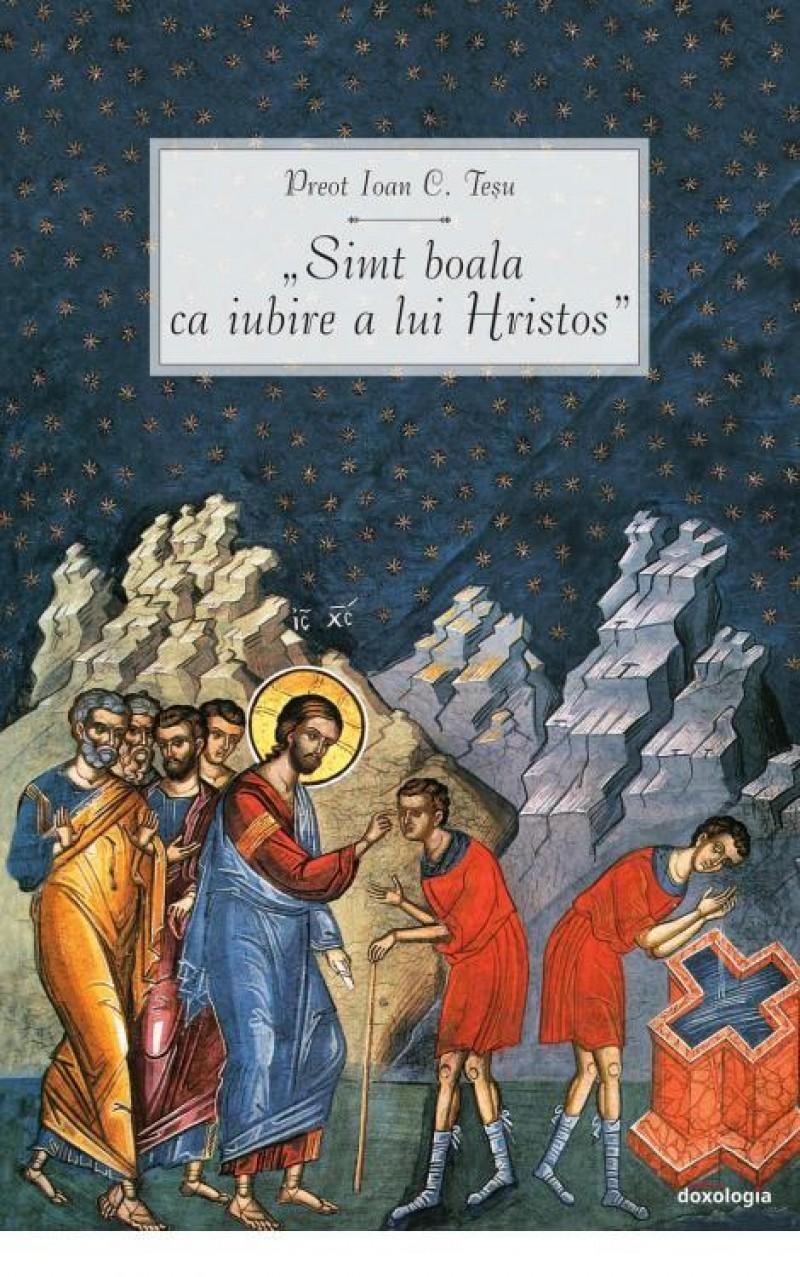 """O carte homeopatică: """"Simt boala ca iubire a lui Hristos"""""""
