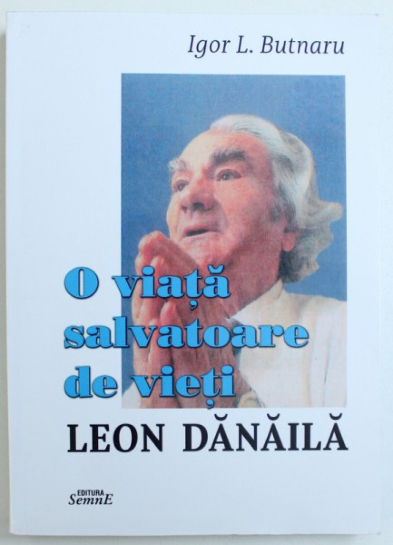 O viață salvatoare de vieți – Leon Dănăilă