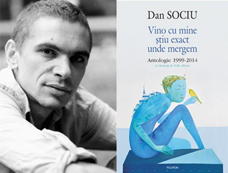 """Prima antologie de autor a poetului botosanean Dan Sociu: """"Vino cu mine ştiu exact unde mergem"""""""