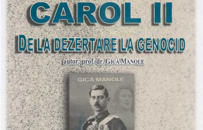 """Profesorul și istoricul Gică Manole își lansează la Biblioteca Județeană cartea """"Carol II. De la dezertare la genocid"""""""