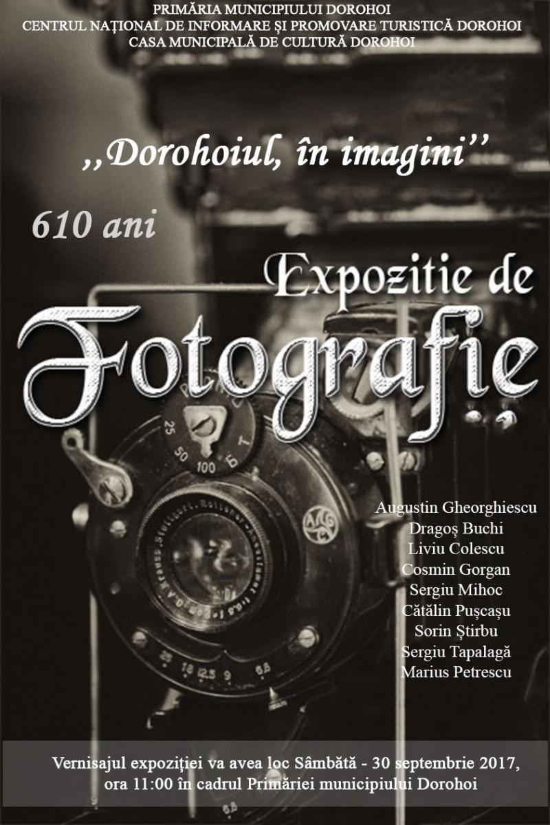 """""""Dorohoiul, în imagini"""", o expoziţie-eveniment! FOTO, VIDEO"""