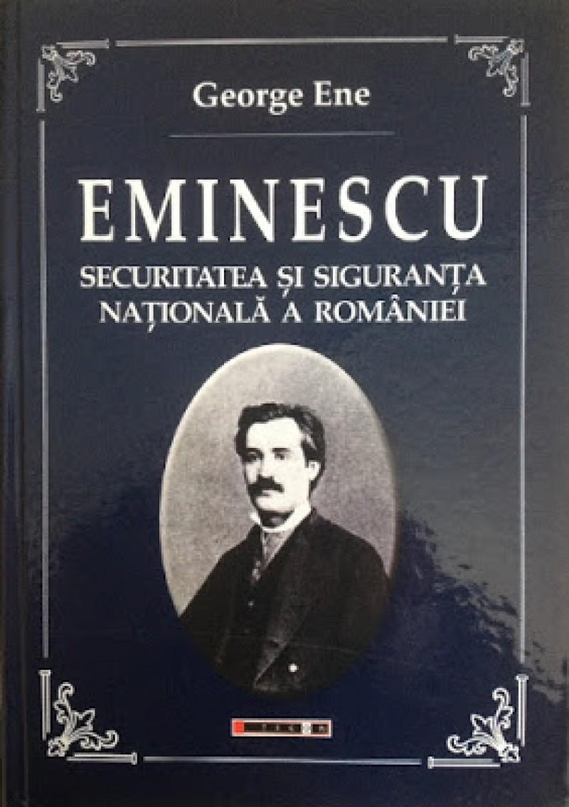 """""""Eminescu – securitatea şi siguranţa naţională a României"""", o carte care ar trebui să se predea la școală!"""