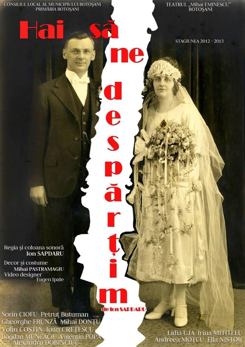 """""""Hai să ne despărţim"""", sâmbătă, la Teatrul Eminescu"""
