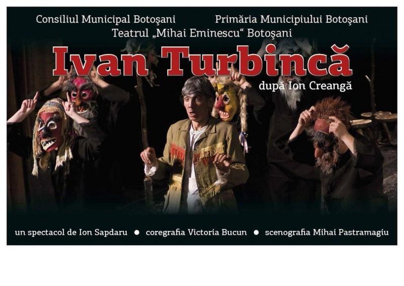 """""""Ivan Turbincă"""" vă invită în sala de spectacol!"""