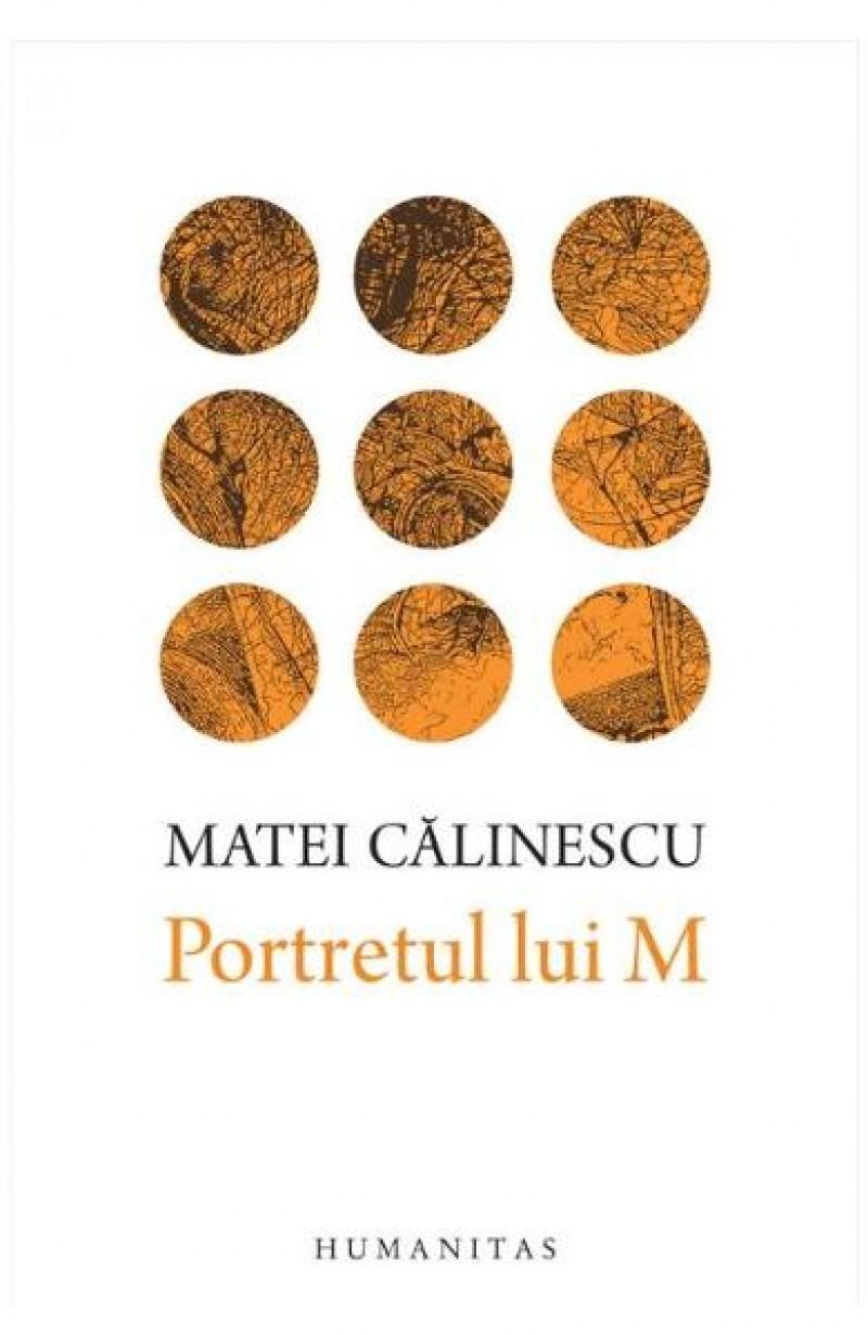 """""""Portretul lui M"""", de Matei Călinescu. Sau despre """"natura transparentă a îngerilor"""""""