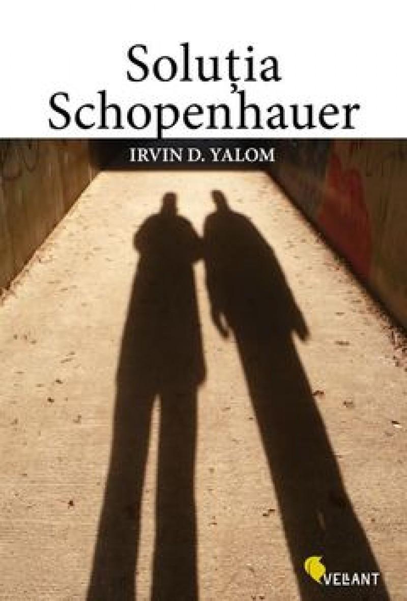 """""""Soluția Schopenhauer"""", o lecție despre cum să mori înfruntând Viața!"""