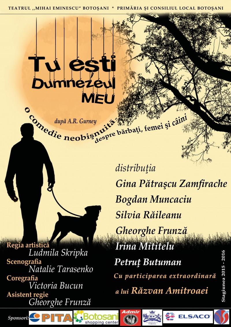 """""""Tu eşti Dumnezeul meu"""", o comedie romantică despre bărbați, femei și câini la Teatrul Eminescu!"""