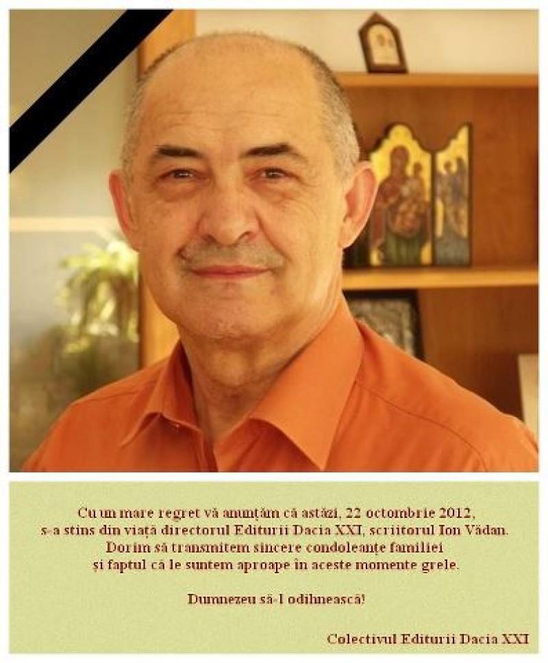 S-a stins din viata scriitorul ION VADAN, directorul Editurii Dacia