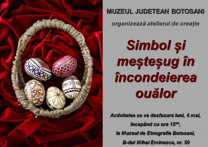 Simbol şi meşteşug în încondeierea ouălor, la Muzeul de Etnografie Botoşani