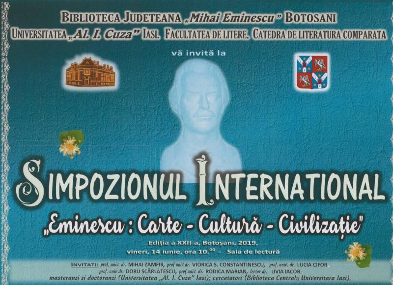 "Simpozionul Internaţional ""Eminescu – Carte, Cultura, Civilizație"", ediția a XXII-a"